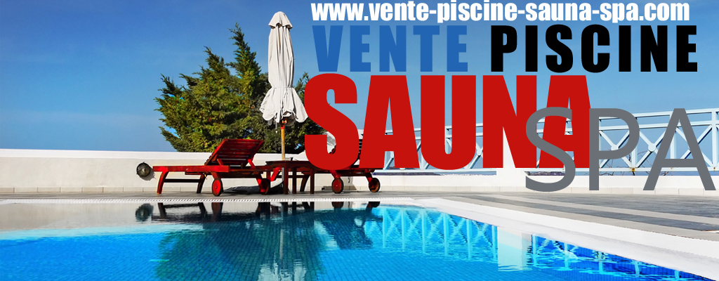 D couvrir votre site internet vente piscine sauna for Piscine internet